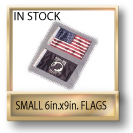 In Stock Small Flags 6in.x9in.